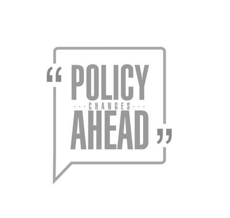 Policy changes ahead line quote message concept isolated over a white background