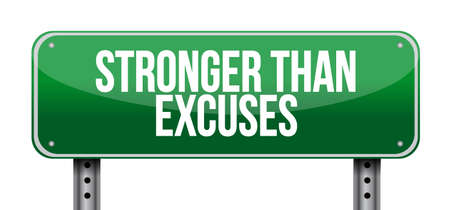 Stronger than Excuses sign isolated over a white background Illustration