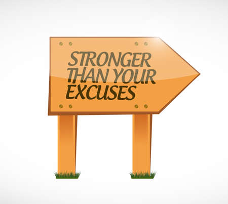 Stronger than Excuses wood sign concept isolated over a white background Illustration