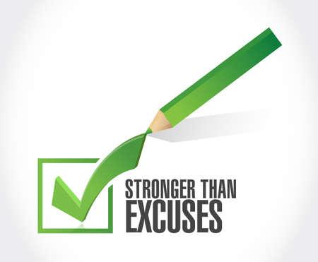 Stronger than Excuses check mark sign concept, isolated over a white background