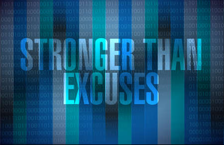 Stronger than Excuses. binary sign isolated over a dark background Ilustração