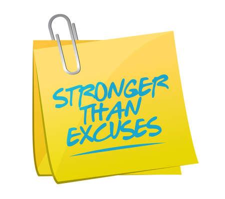 Stronger than Excuses post it message isolated over a white background