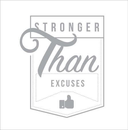 Stronger than Excuses Modern stamp message design isolated over a white background