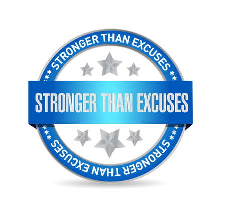 Stronger than Excuses seal stam sign isolated over a white background