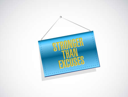 Stronger than Excuses hanging sign concept, isolated over a white background