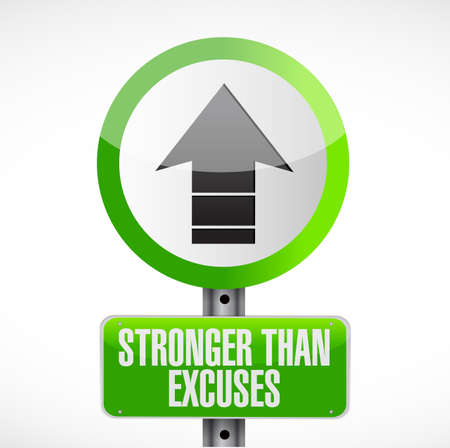 Stronger than Excuses street sign concept, isolated over a white background