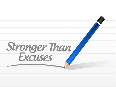 Stronger than Excuses pencil message sign isolated over a white background