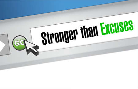 Stronger than Excuses browser sign concept, isolated over a white background