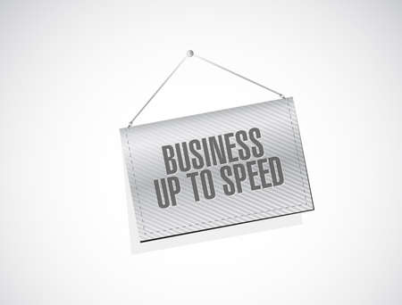 Business up to speed hanging banner sign message concept isolated over a white background