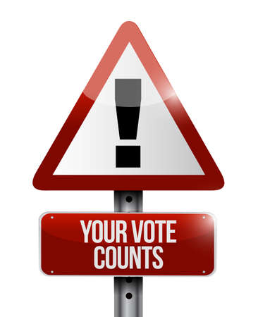 Your vote counts warning street sign message concept illustration isolated over a white background