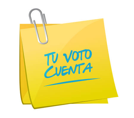 your vote counts in Spanish post it message concept illustration isolated over a white background