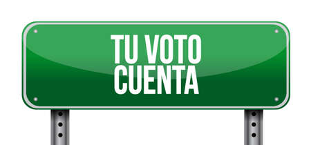 your vote counts in Spanish Street sign message concept illustration isolated over a white background Çizim