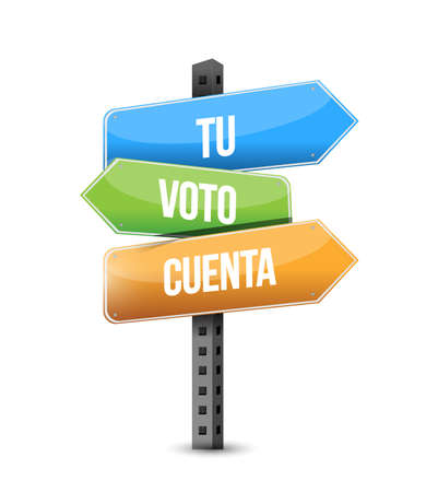 your vote counts in Spanish Street sign message concept illustration isolated over a white background Ilustrace