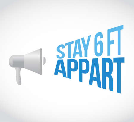 Stay 6ft apart loudspeaker sign illustration design over a white background