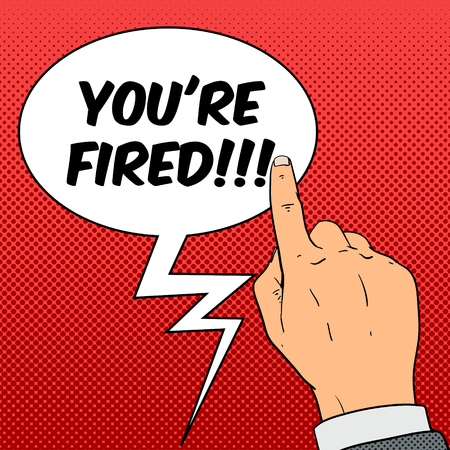 liquidate: Dismissal hand with text bubble pop art cartoon comic book style vector illustration