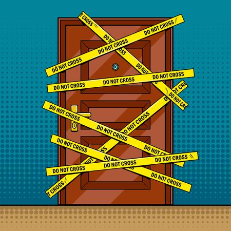 Crime scene door with police tape pop art style illustration. Bad sign. Comic book style imitation Illustration