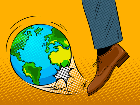 Foot hits Earth globe pop art retro vector illustration. Conceptual metaphor image. Comic book style imitation.