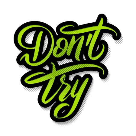 손으로 그려진 글자 벡터 일러스트 레이 션을 시도하지 마십시오. 흰색 배경에 녹색 검은 색. 달필 필기체 로고. 일러스트