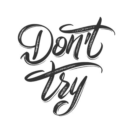 手描きのレタリングベクトルイラストは試しないでください。白い背景に黒。書道手書きのロゴ。