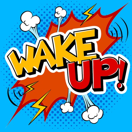 Wake up word pop art retro vector illustration. Comic book style imitation.