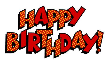 Ilustración de vector retro de feliz cumpleaños palabra pop art. Imagen aislada sobre fondo blanco. Imitación de estilo cómic.