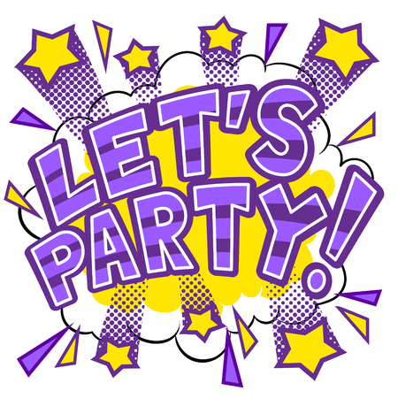 Lets party word pop art retro vector illustration. Isolated image on white background. Comic book style imitation.