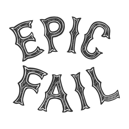Epic fail words tattoo font engraving vector illustration. Scratch board style imitation. Black and white hand drawn image.
