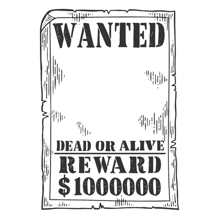Wanted criminal reward poster template engraving vector illustration. Scratch board style imitation. Black and white hand drawn image. Vettoriali