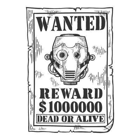 Cyborg robot criminal reward poster engraving vector illustration. Scratch board style imitation. Black and white hand drawn image. Ilustração