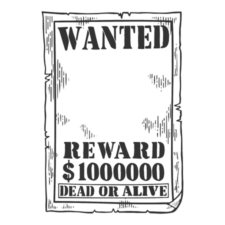 Wanted criminal reward poster blank template engraving vector illustration. Scratch board style imitation. Black and white hand drawn image.
