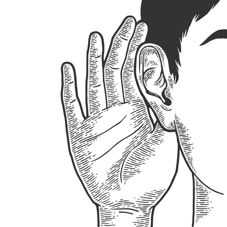 Hand near ear to hear better sketch line art engraving vector illustration. Scratch board style imitation. Black and white hand drawn image. Illustration