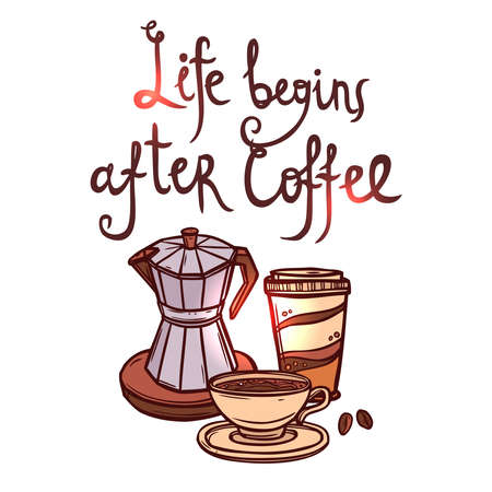 Coffee Hand Drawn Poster With Lettering. Life Begins After Coffee. Hand  Drawn Illustration With