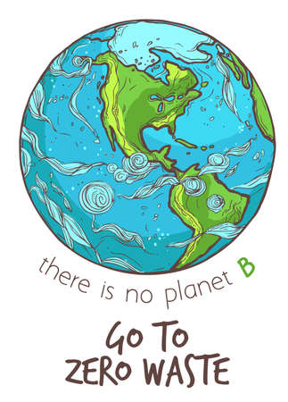 There is no planet B, go to zero waste ecological poster. Vector hand drawn doodle illustration for Earth Day, 22 April