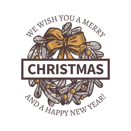 Vector illustration of Merry Christmas and Happy New Year with hand drawn decorative fir wreath. Holiday festive label, emblem or badges in sketch engraving style Stock Illustratie