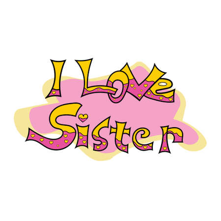 I love sister vector lettering. quote for printing on football caps, design elements, postcards.