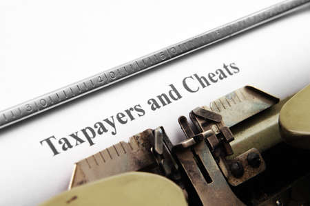 taxpayers: Taxpayers and cheats