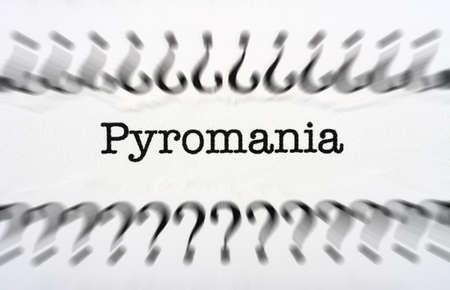 pyromaniac: Pyromania concept