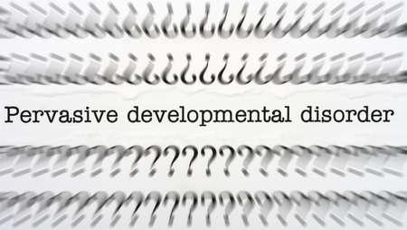 developmental disorder: Pervasive developmental disorder