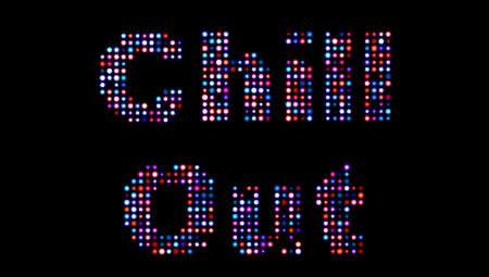 Chill out led sign