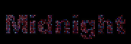 in midnight: Midnight colorful led text