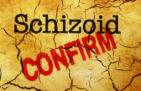 psychosocial: Schizoid confirm