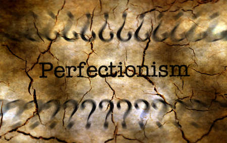 perfectionist: Perfectionism disease grunge concept