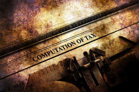 computation: Computation of tax grunge concept