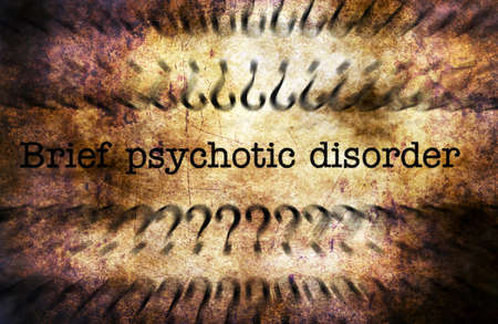 psychotic: Psychotic disorder grunge concept