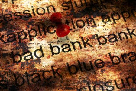 Bad banking grunge concept