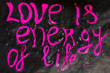 love is the energy of life - text.