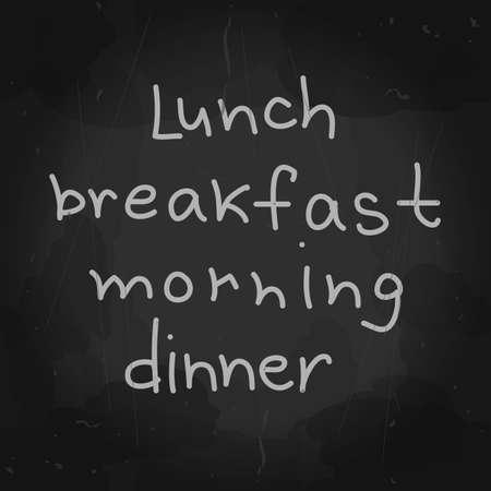 Vector mockup. Letters. Hand drawn art. Lunch breakfast morning dinner lettering. Blackboard background for cafe or restaurant sign. Chalk drawing. Chalkboard Design Elements