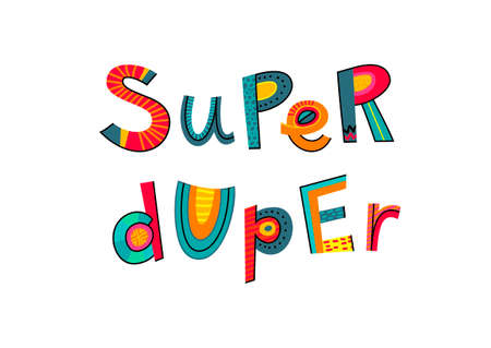 Super duper text. Typography for card, poster, invitation or t-shirt. Lettering design, vibrant color letters isolated on white background.