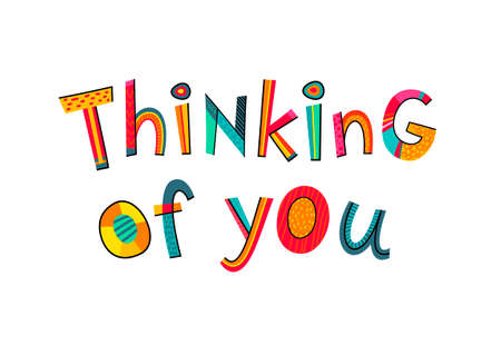 Thinking of you text. Typography for card, poster, invitation or t-shirt. Lettering design, vibrant color letters isolated on white background. Stock Illustratie