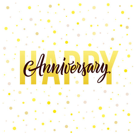 Happy Anniversary card. Hand drawn lettering and confetti isolated on white background. Gold, white and black design template for a wedding anniversary or birthday greeting. Vector illustration